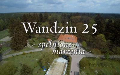 WANDZIN 25 – SPEŁNIONE MARZENIA [VIDEO]