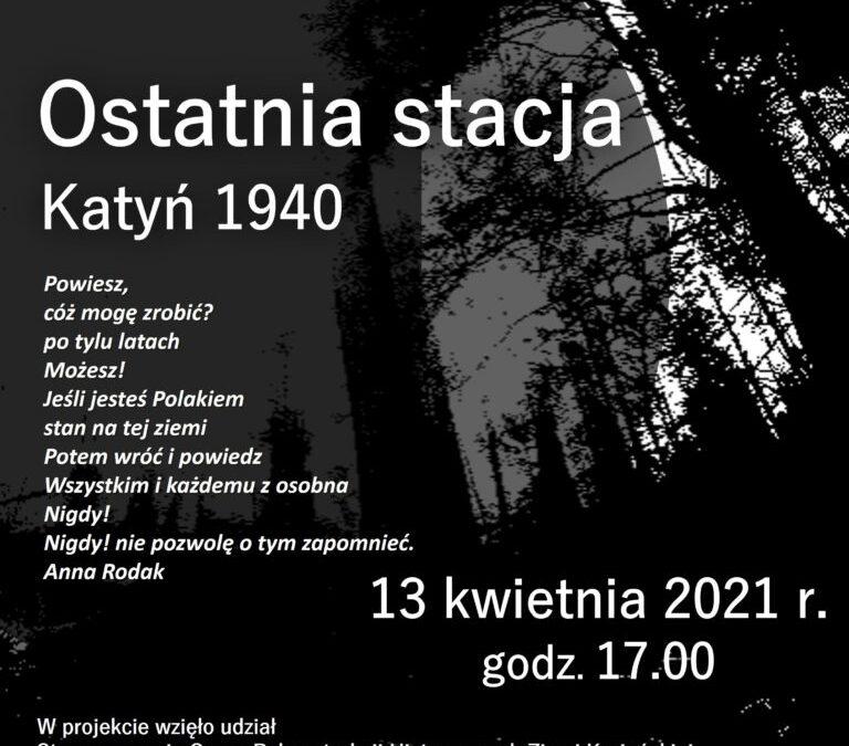 """""""OSTATNIA STACJA. KATYŃ 1940″ – ZAPROSZENIE NA PROJEKCJĘ"""